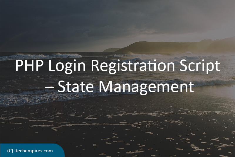 PHP Login Registration Script State Management