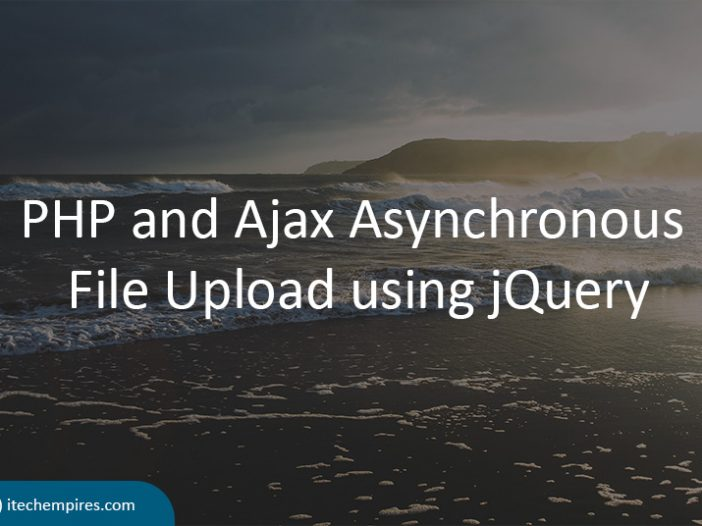 PHP and Ajax Asynchronous File Upload using jQuery