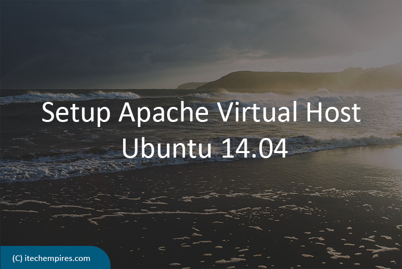 Setup Apache Virtual Host Ubuntu 14.04
