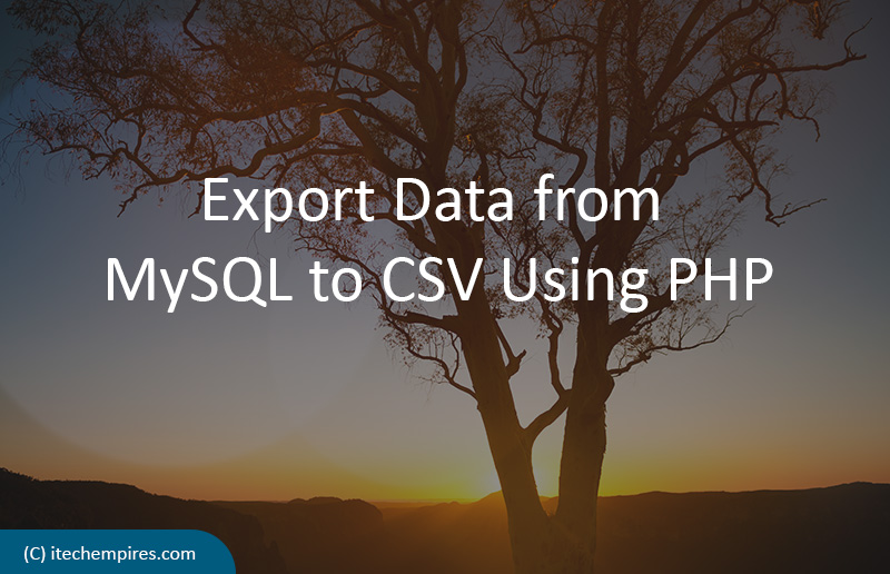 Export Data from MySQL to CSV Using PHP