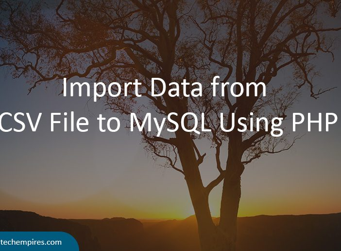 Import Data from CSV File to MySQL Using PHP - iTech Empires