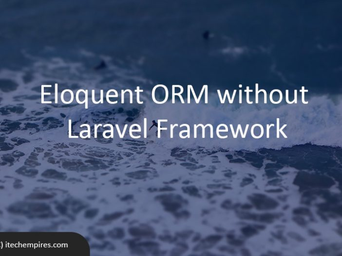 How to use Eloquent ORM without Laravel Framework