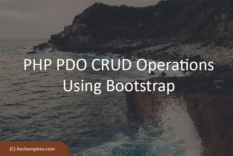 PHP PDO CRUD Operations Using Bootstrap