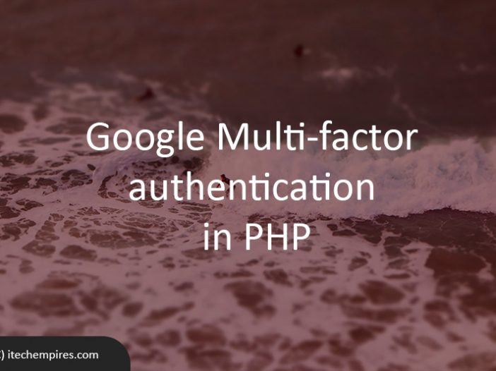 Learn how to use Google Multi factor authentication in PHP