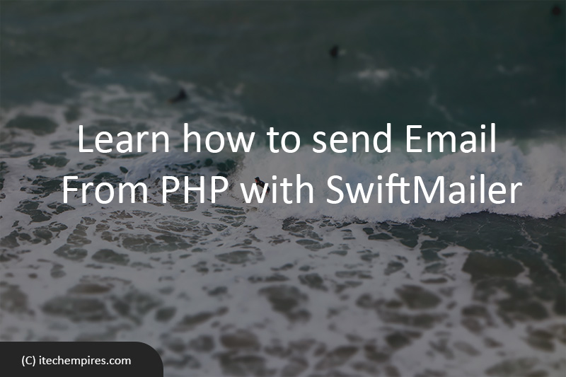 Learn how to send Email From PHP with SwiftMailer