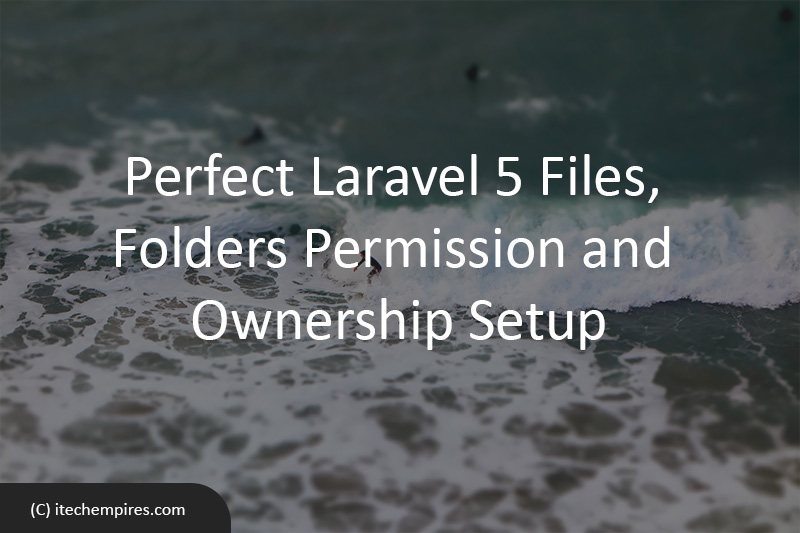 Perfect Laravel 5 Files, Folders Permission and Ownership Setup