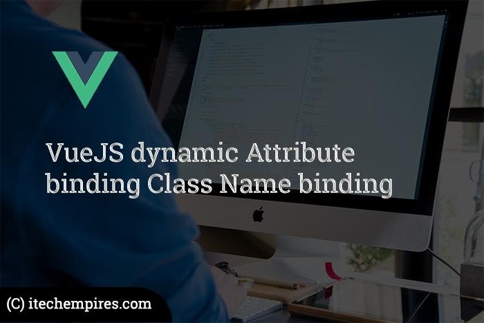 VueJS dynamic Attribute binding Class Name binding