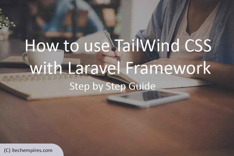 How to use TailWindCSS with Laravel Framework