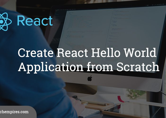 Create React Hello World Application from Scratch