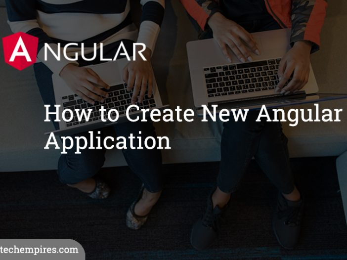 How to Create Angular Application using Angular CLI