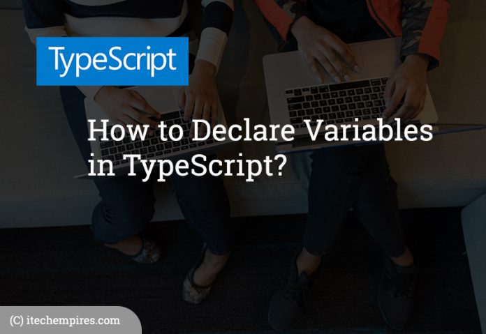 How to Declare Variables in TypeScript?