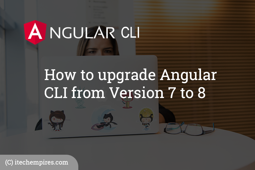 How to upgrade Angular CLI from Version 7 to 8