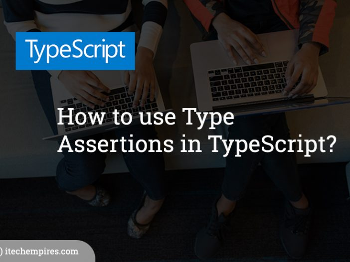 How to use Type Assertions in TypeScript