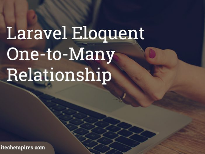 Laravel Eloquent One-to-Many Relationship