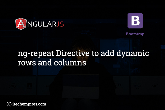 AngularJS ng-repeat Directive to add dynamic rows and columns