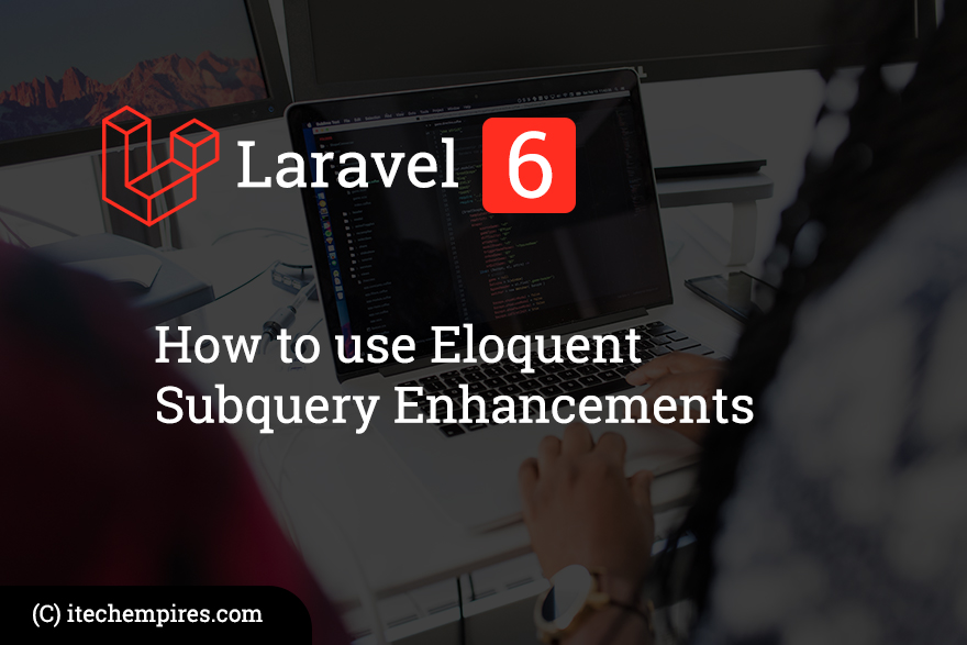 How to use Laravel Eloquent Subquery Enhancements