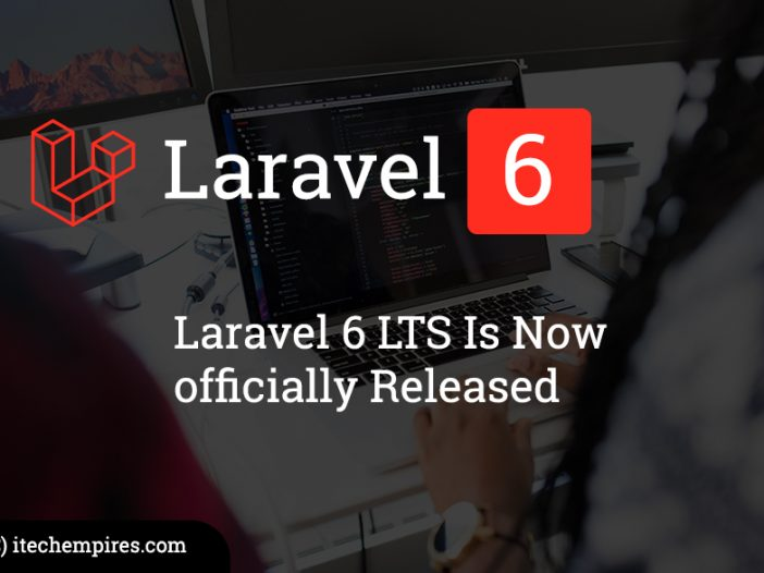 Laravel 6 LTS Is Now officially Released
