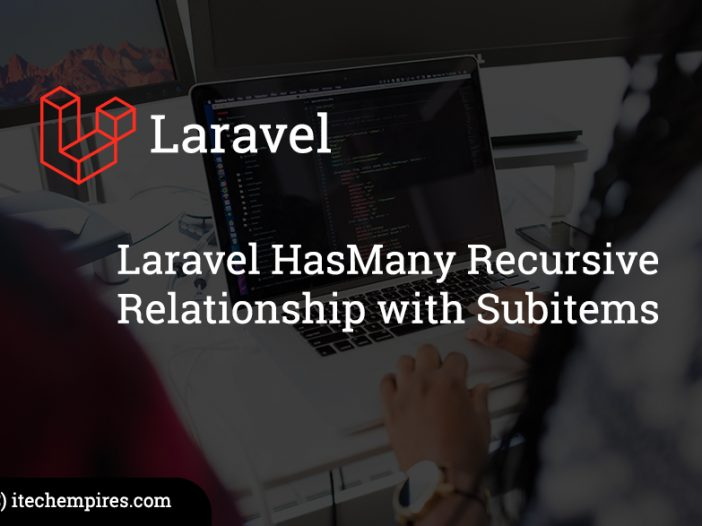Laravel HasMany Recursive Relationship with Subitems