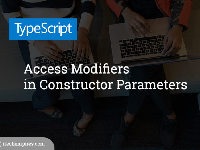 Typescript Access Modifiers in Constructor Parameters
